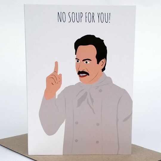 Seinfeld Soup Nazi Card by Lisa Gillard