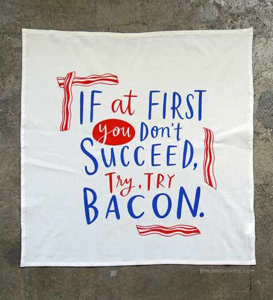 Try, Try Bacon Dish Towel by Emily McDowell