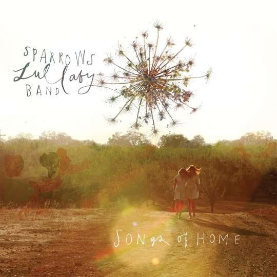 Songs of Home - The Sparrows Lullaby Band