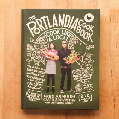 the portlandia cookbook cook like a local