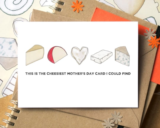 Cheesy Mother's Day Card from Becka Griffin