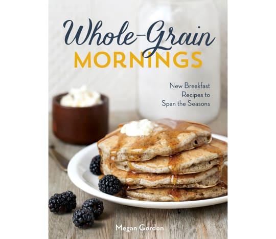 Whole Grain Mornings by Megan Gordon