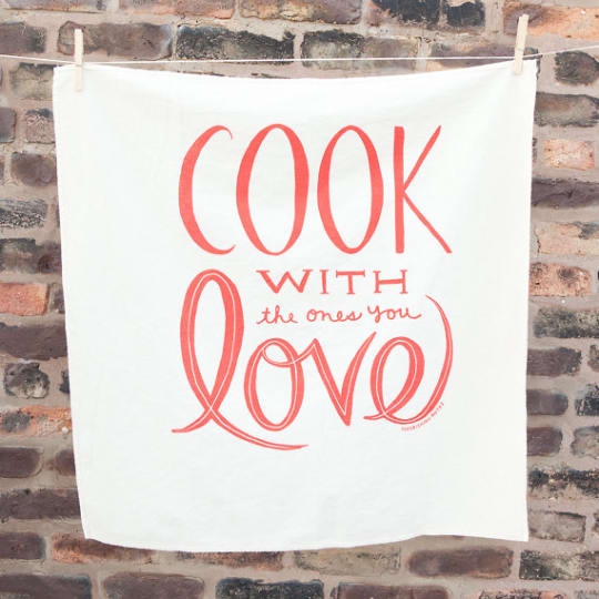 Cook with the Ones You Love Floursack Towel from Letterform