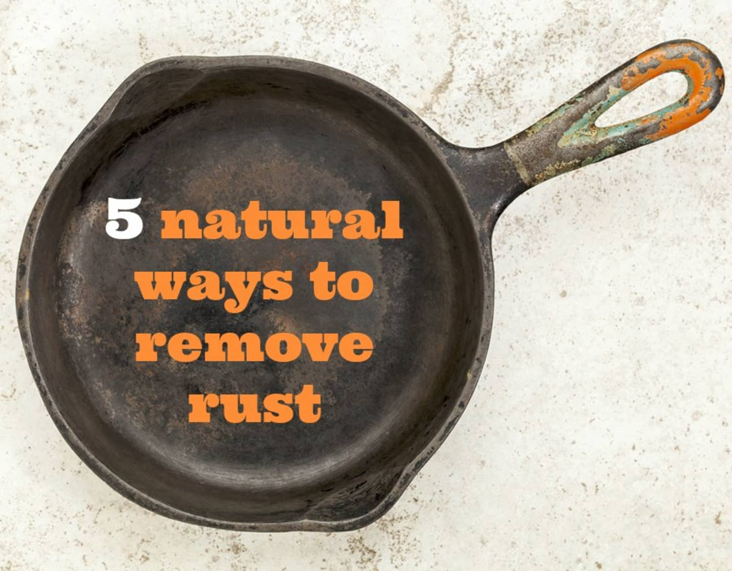 Saturday Assignment: Remove Household Rust With These 5