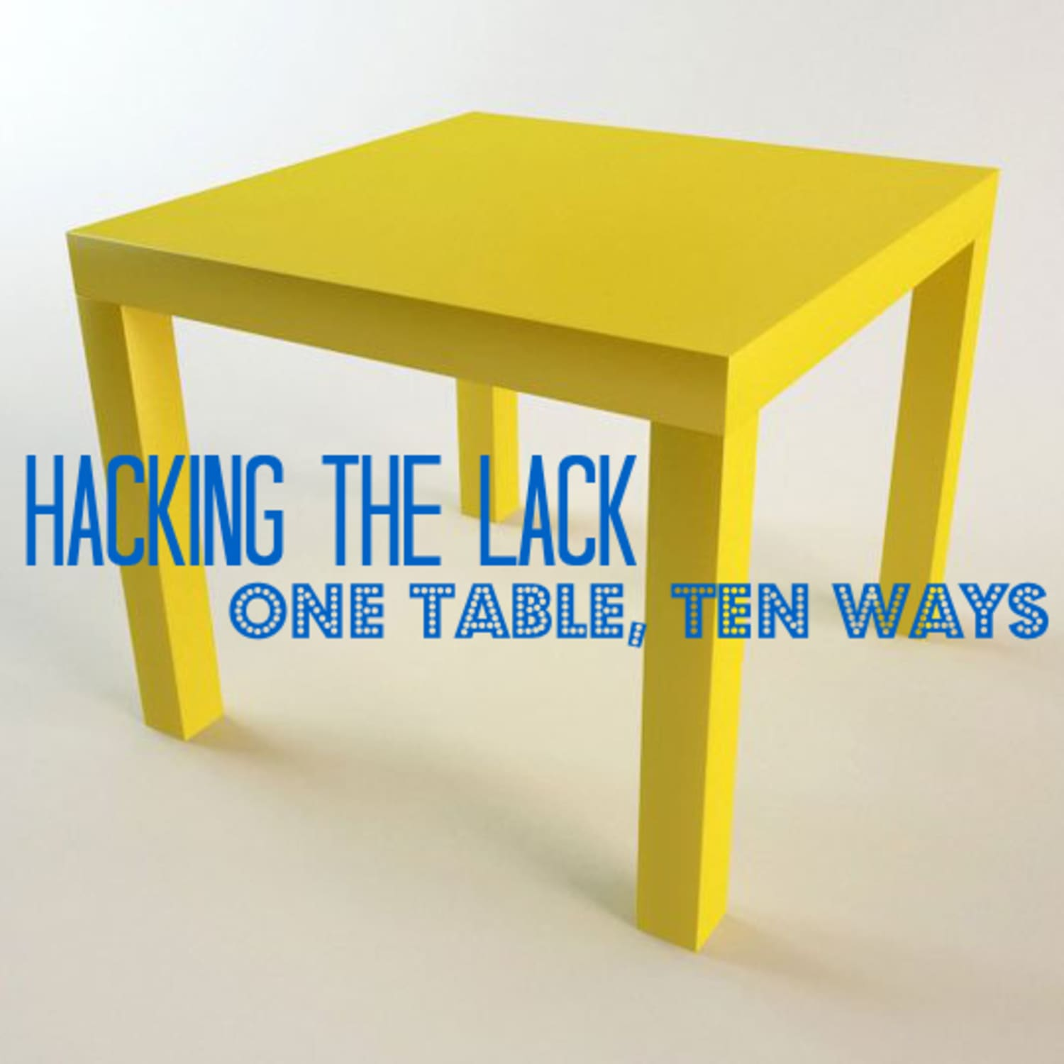 Mid Century Modern Los Angeles Apartment: Hacking The IKEA Lack: One Table, Ten Different Ways