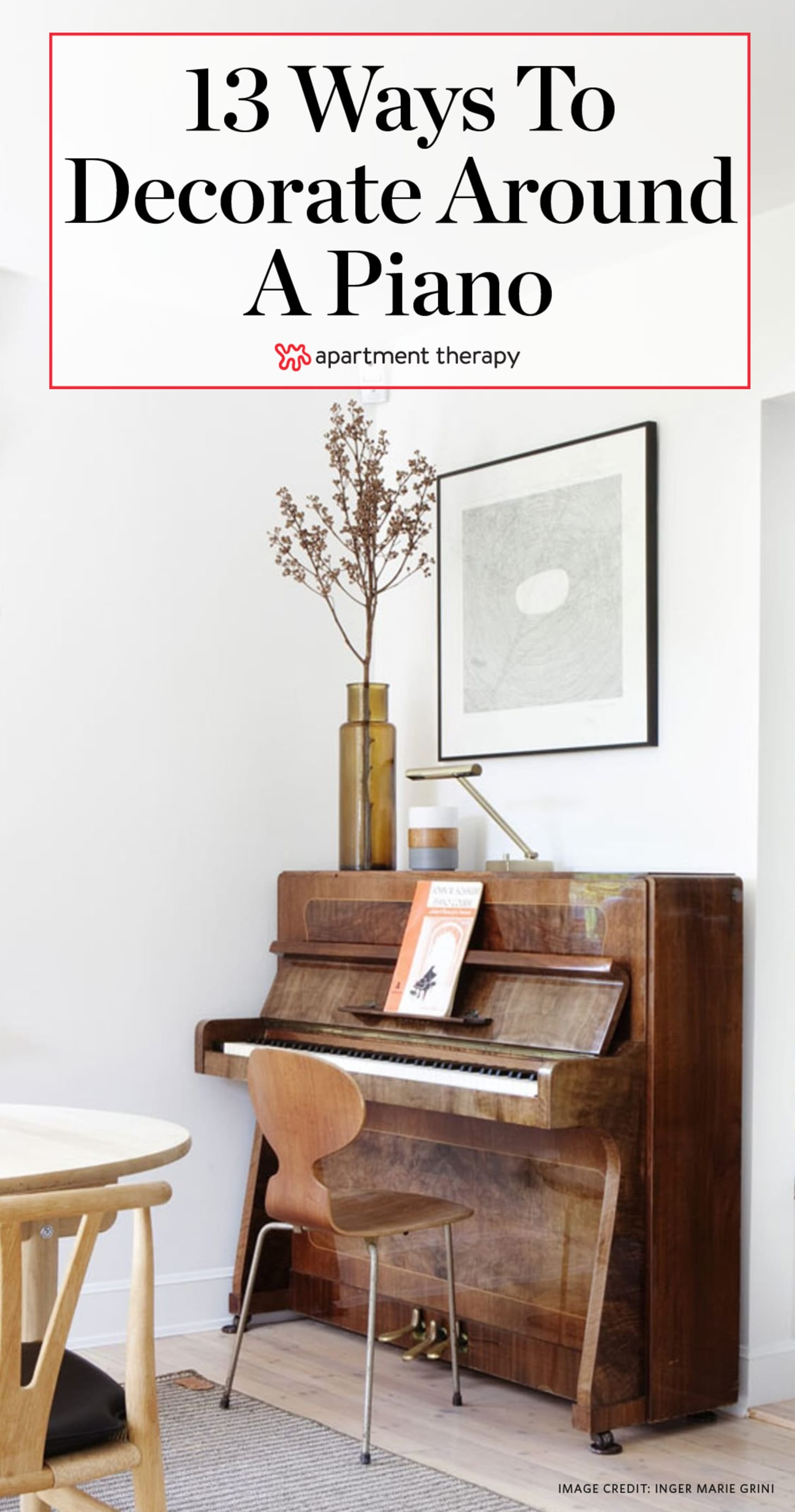 13 Ways To Decorate Around A Piano Apartment Therapy