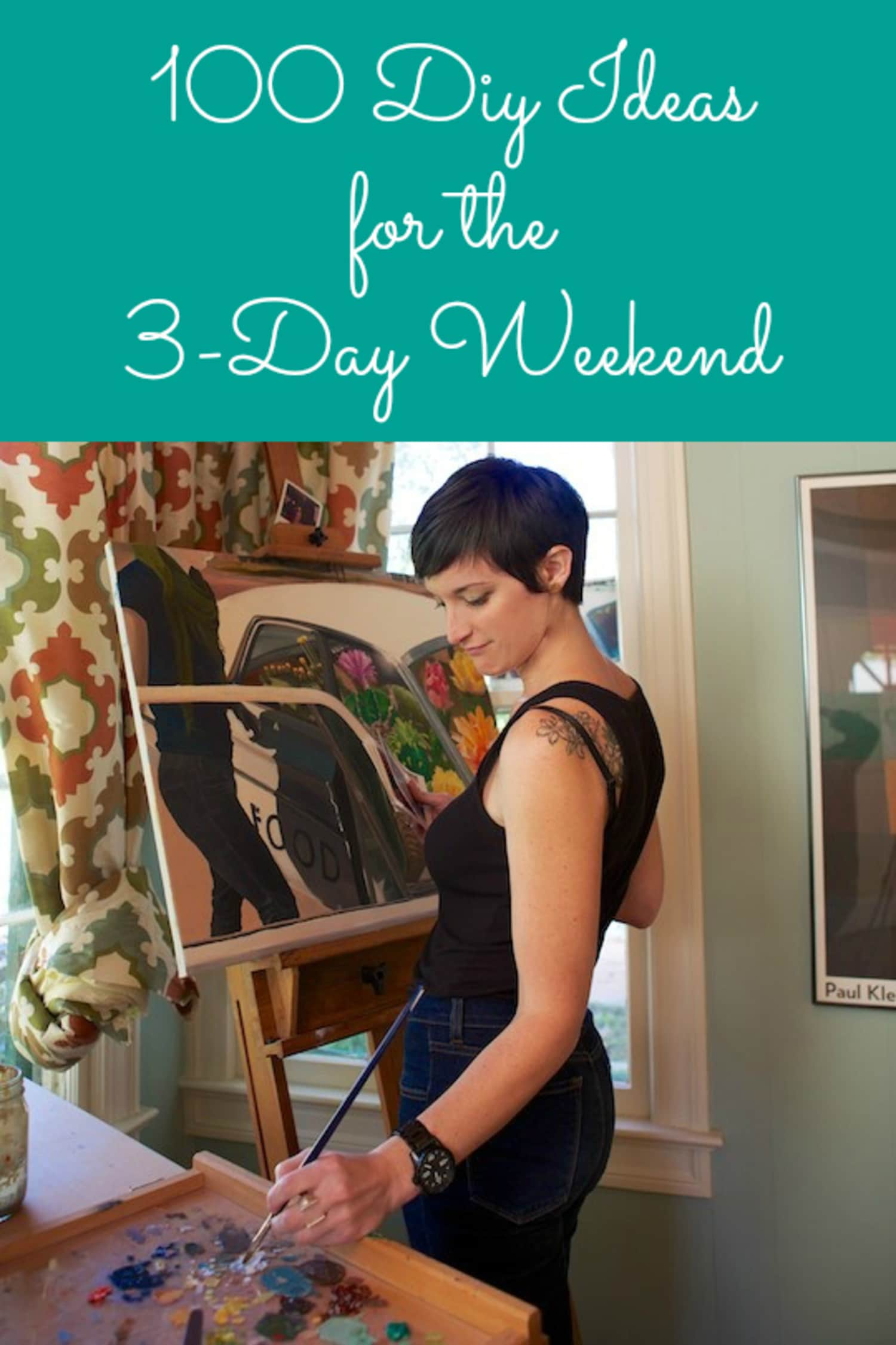 100 DIY Ideas for the 3-Day Weekend
