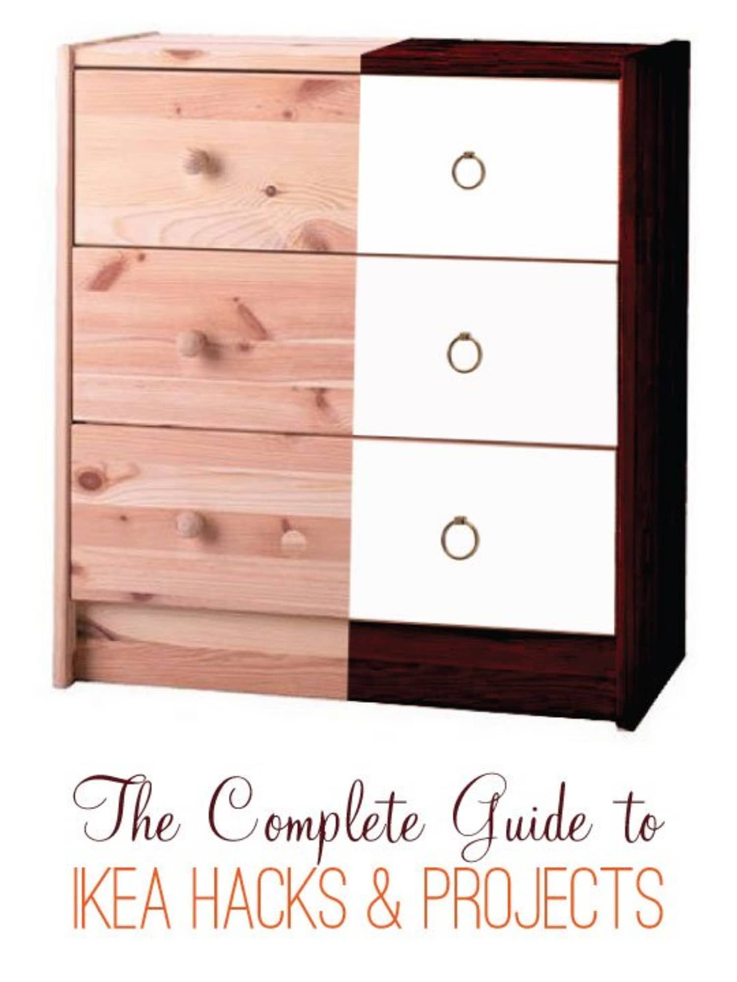 Make It Work: The Complete Guide to IKEA Hacks & Projects