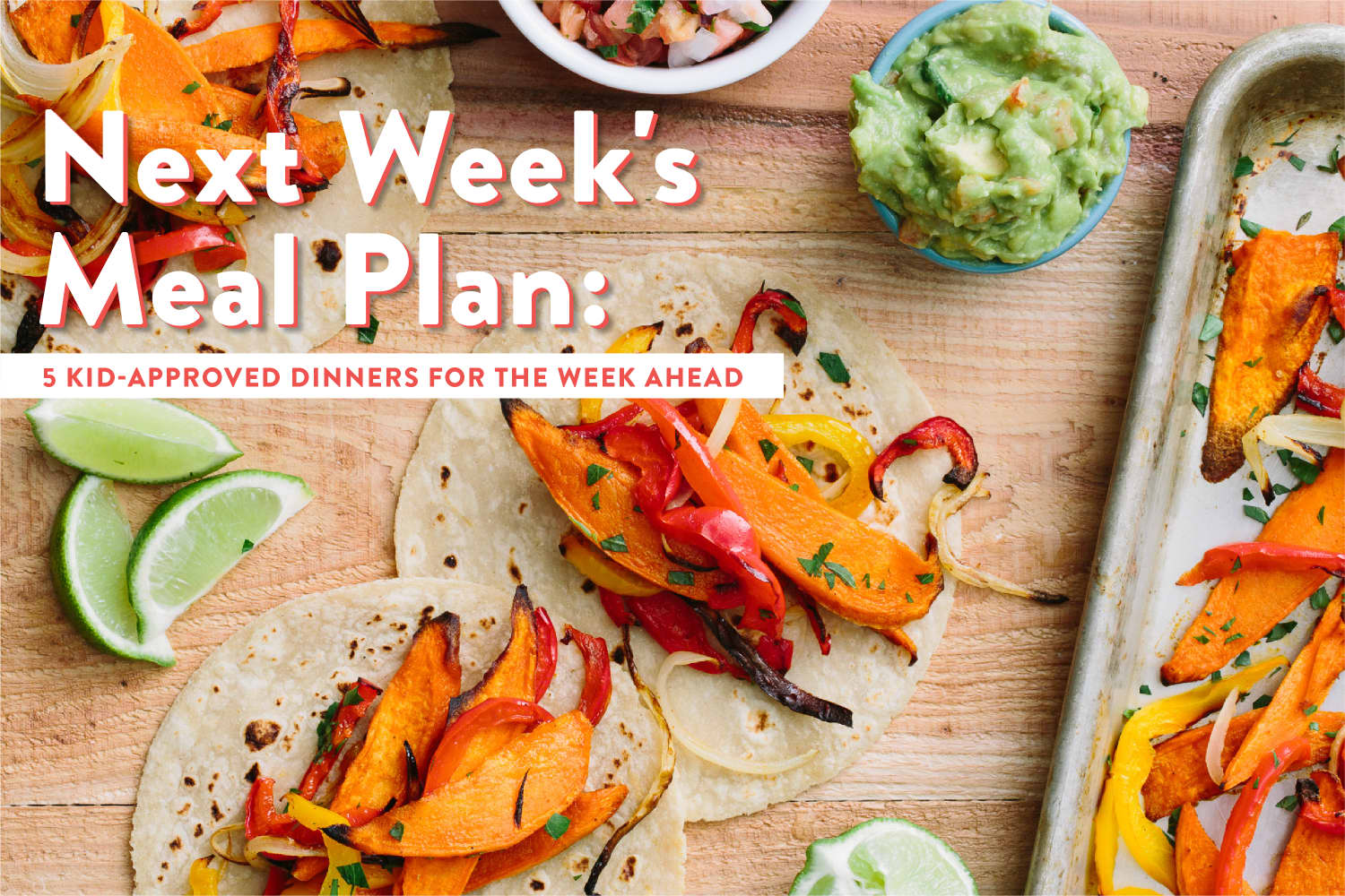 Next Week's Meal Plan: 5 Kid-Approved Dinners for the Week Ahead