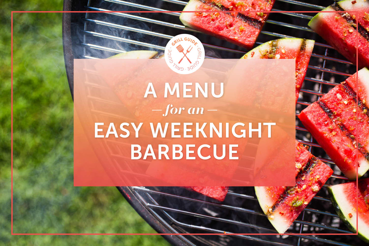 A Menu for an Easy Weeknight Barbecue