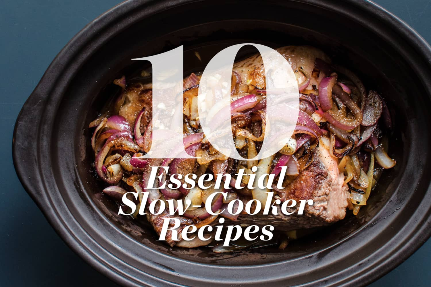 The 10 Most Essential Slow Cooker Recipes for Fall