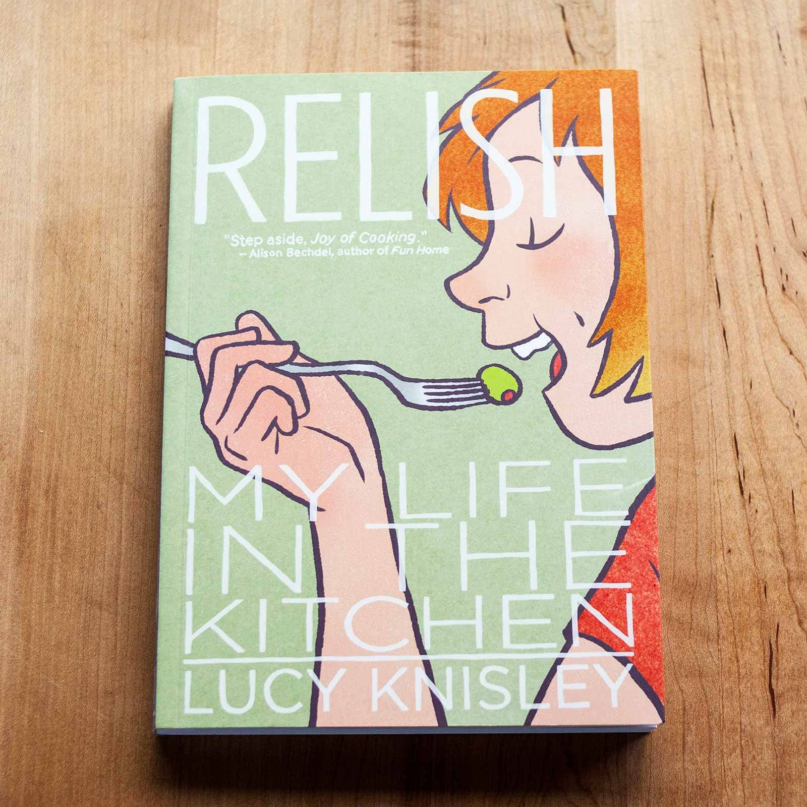 Relish My Life In The Kitchen By Lucy Knisley Kitchn