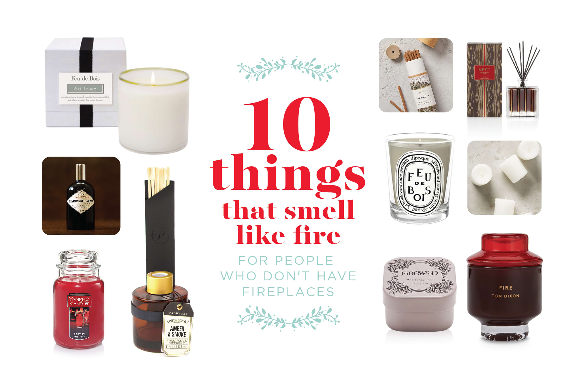 10 Things That Smell Like Fire for People Who Don't Have