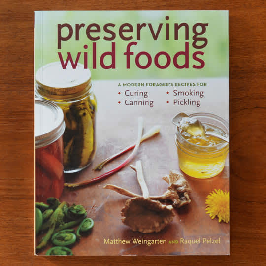 Preserving Wild Foods by Matthew Weingarten and Raquel Pelzel: gallery image 1