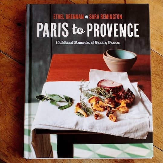 Paris to Provence: Childhood Memories of Food & France by Ethel Brennan and Sara Remington: gallery image 1