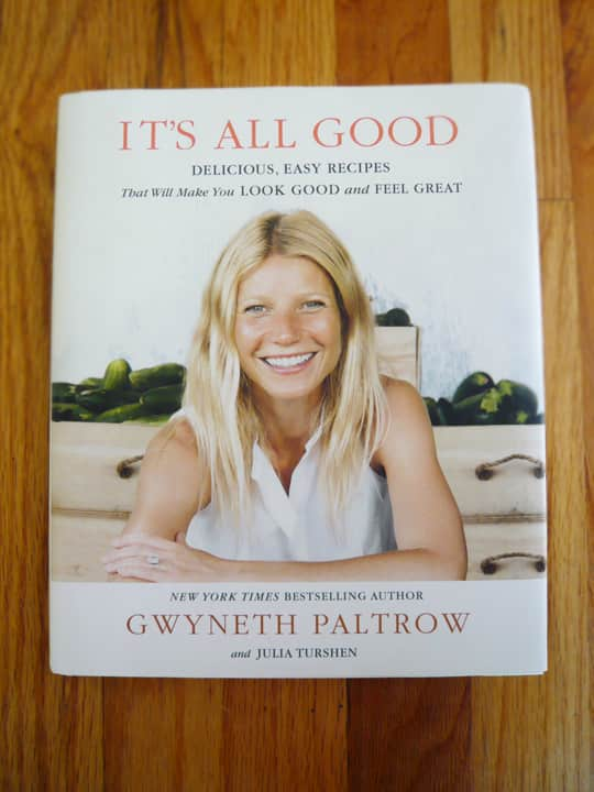 It's All Good: Delicious, Easy Recipes That Will Make You Look Good and Feel Great by Gwyneth Paltrow with Julia Turschen