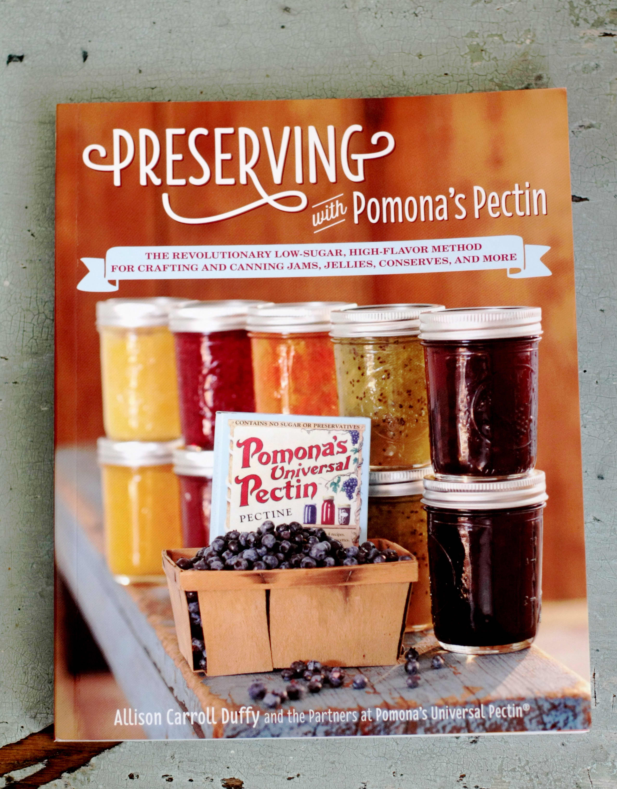 Preserving with Pomona's Pectin by Allison Carroll Duffy