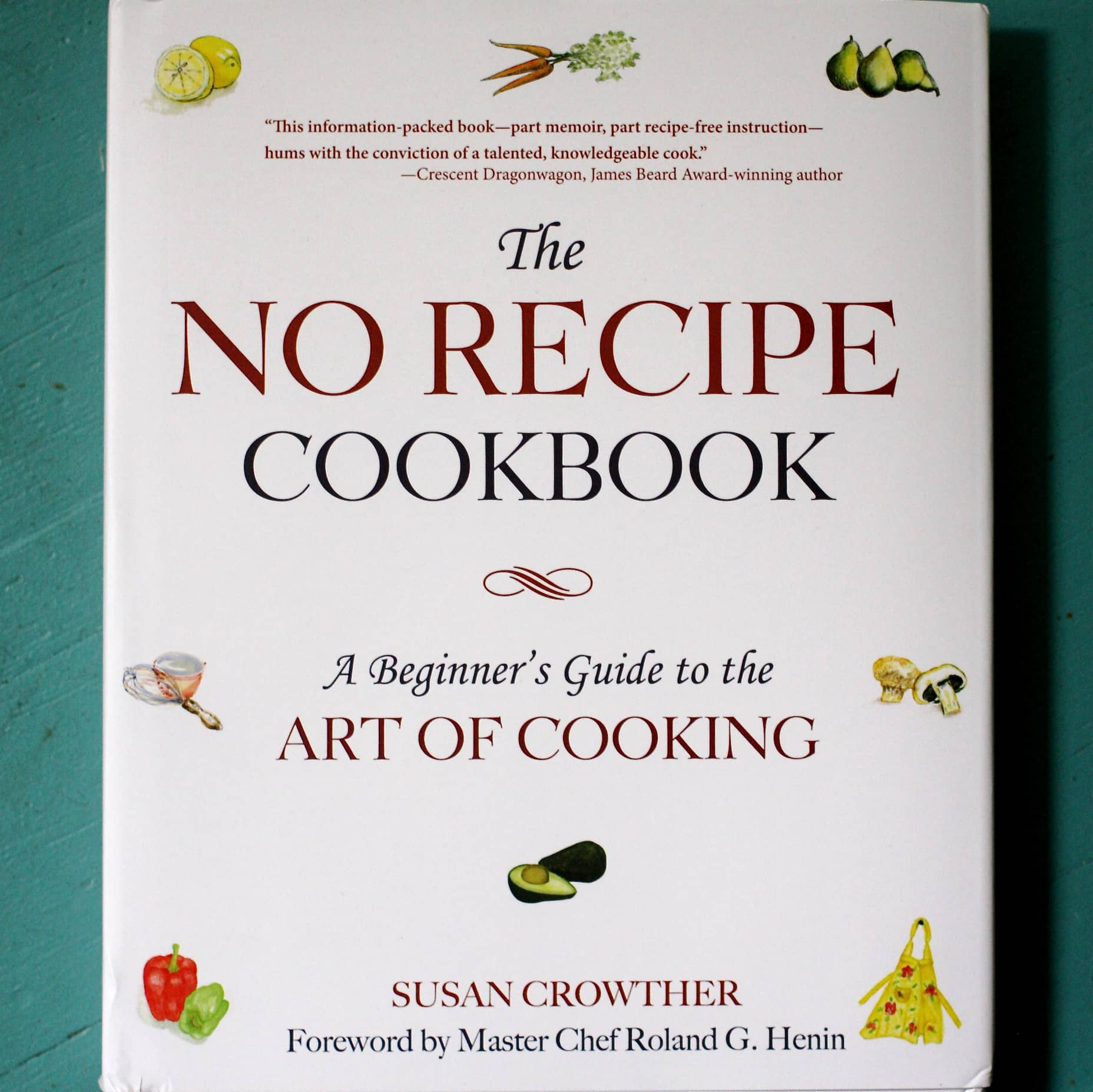 The No Recipe Cookbook by Susan Crowther: gallery image 1