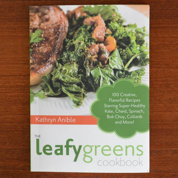 The Leafy Greens Cookbook by Kathryn Anible