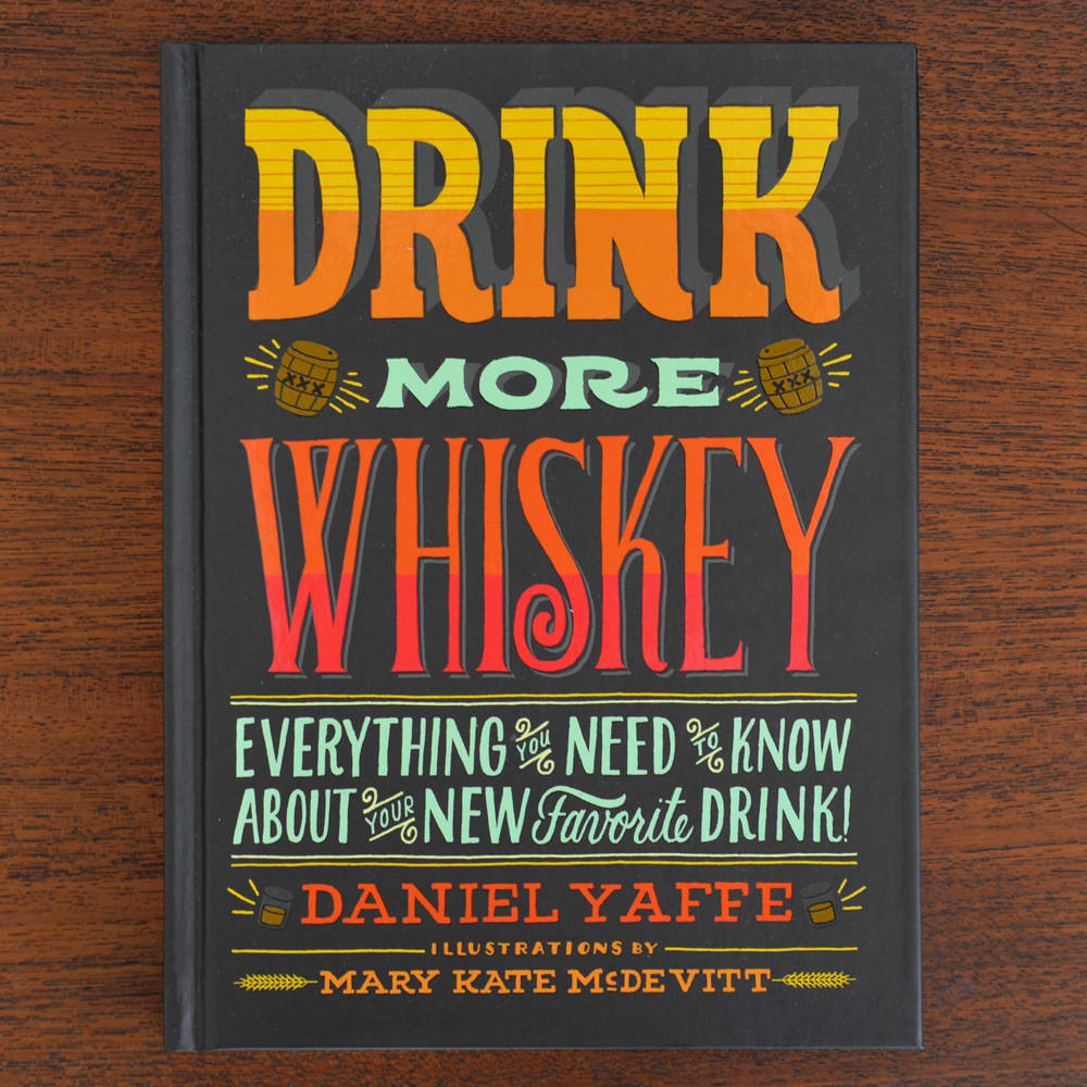 Drink More Whiskey by Daniel Yaffe: gallery image 1