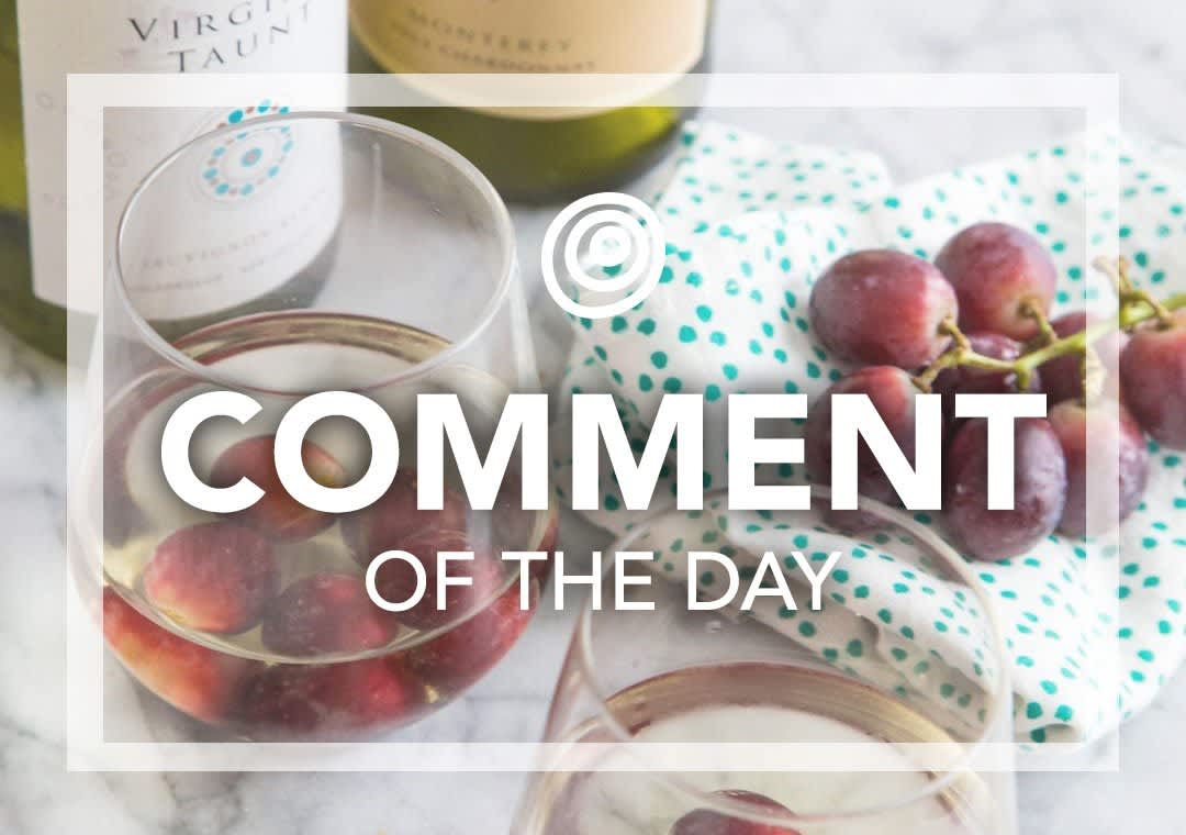 Chill wine with grapes - Comment of the Day
