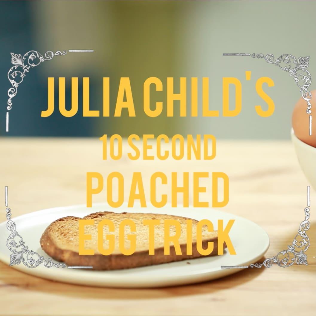 Julia Child's 10 Second Poached Egg Trick