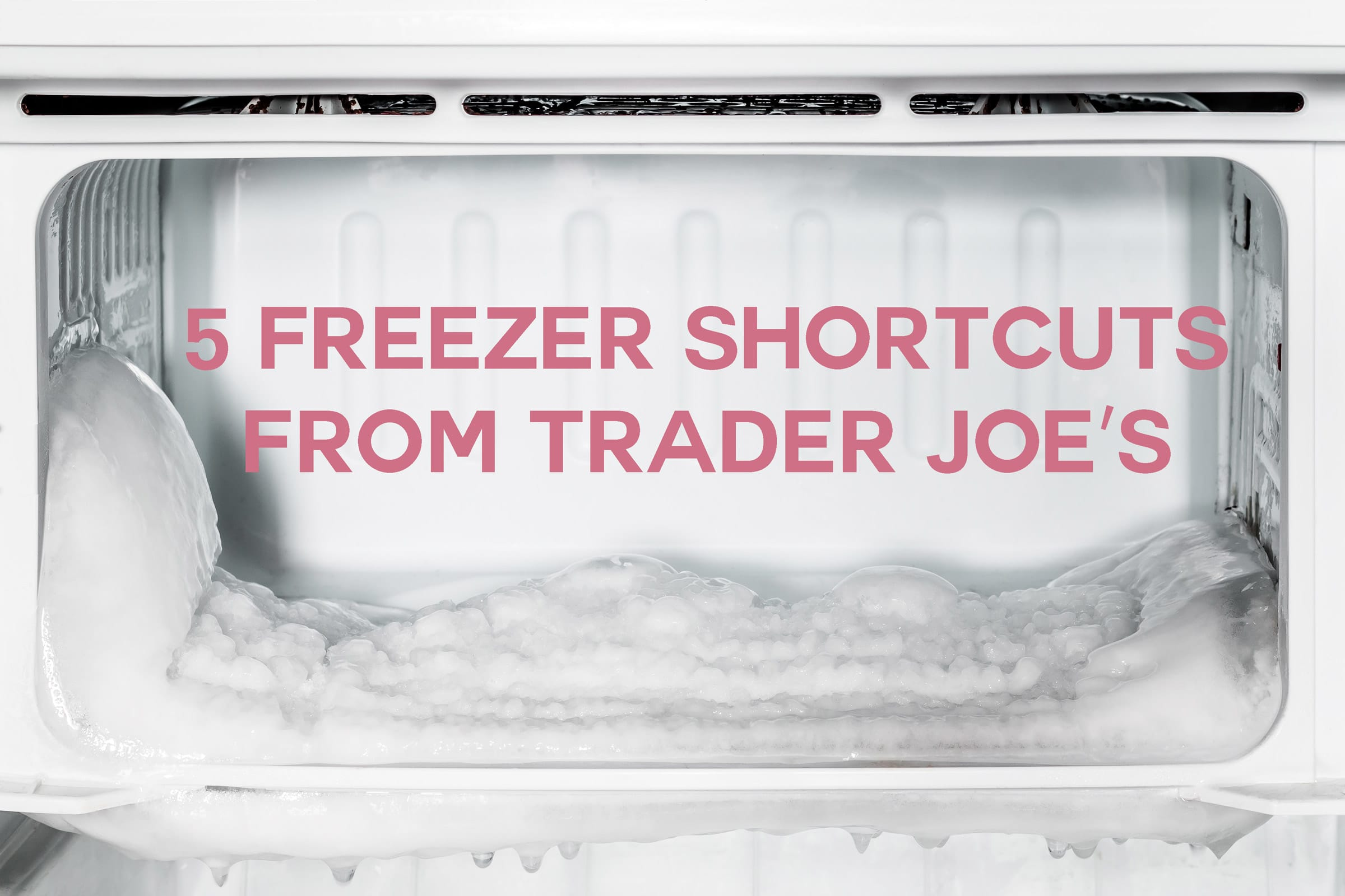 5 Freezer Shortcuts Only Trader Joe's Makes Possible