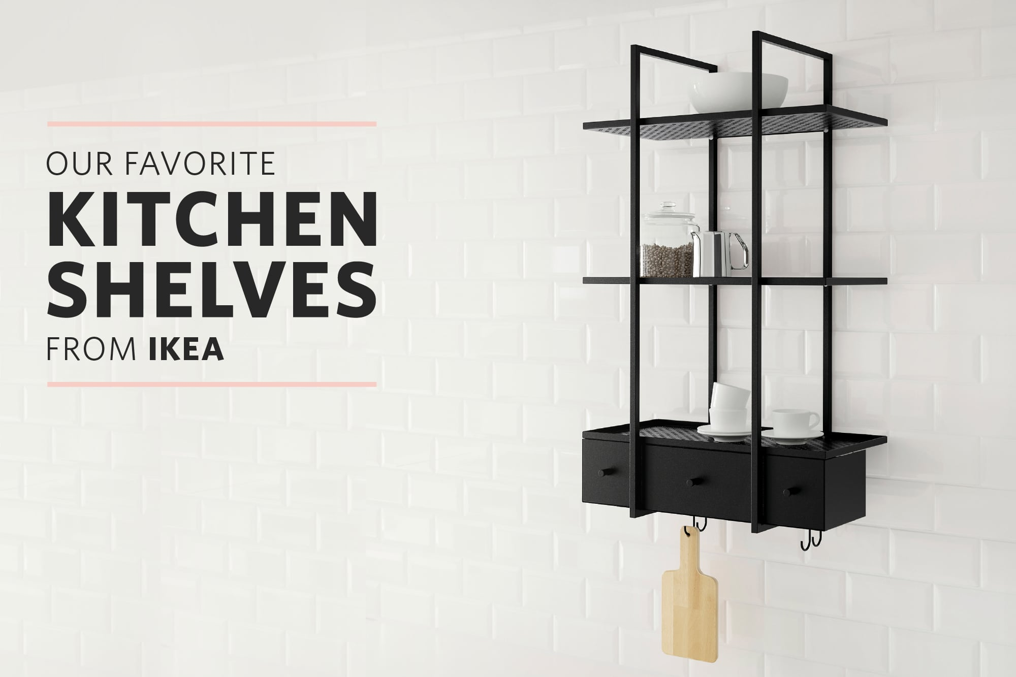 Merveilleux The Best Kitchen Shelves From IKEA: Gallery Image 1
