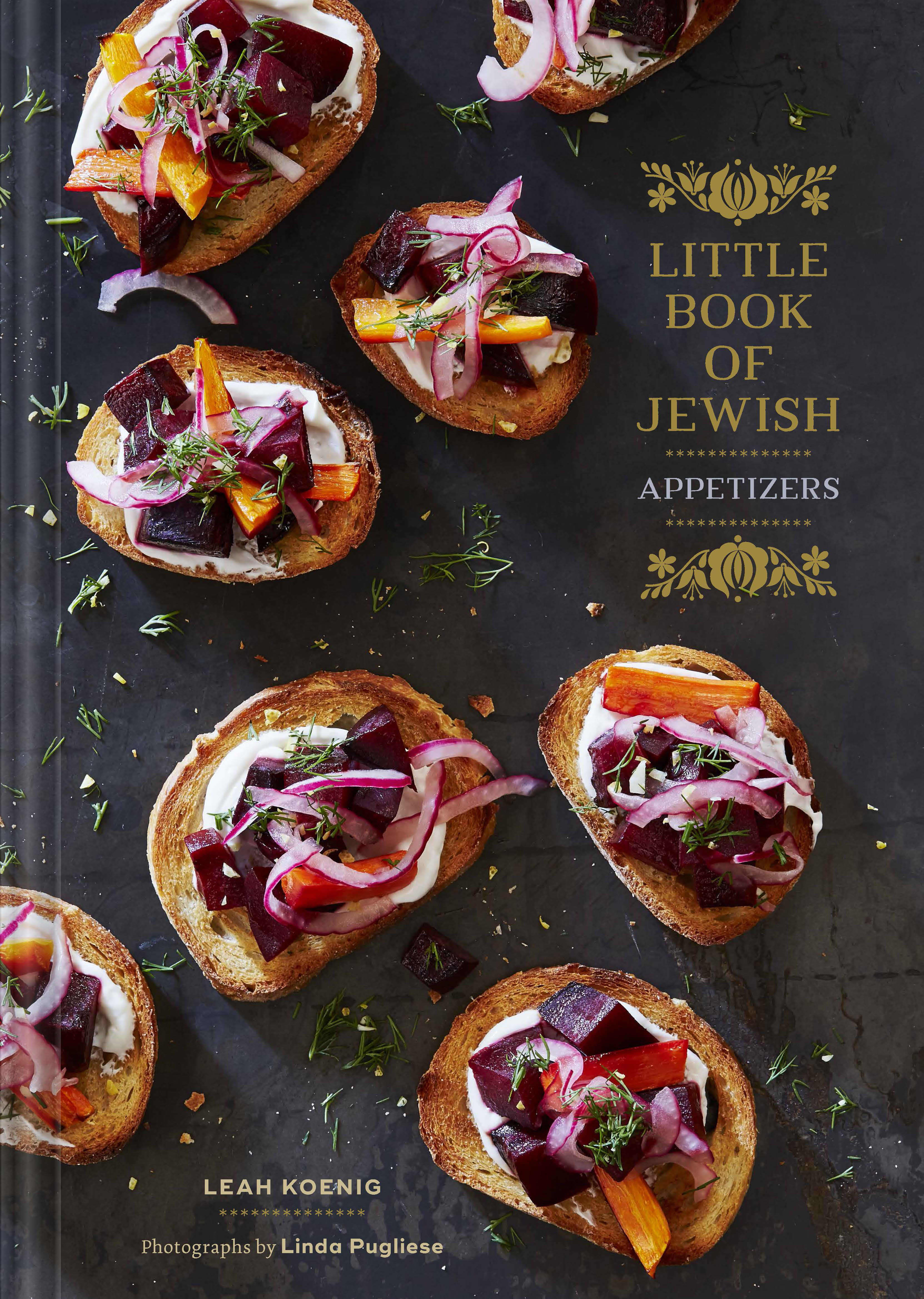 From Little Book of Jewish Appetizers by Leah Koenig, photographs by Linda Pugliese (Chronicle Books, 2017.