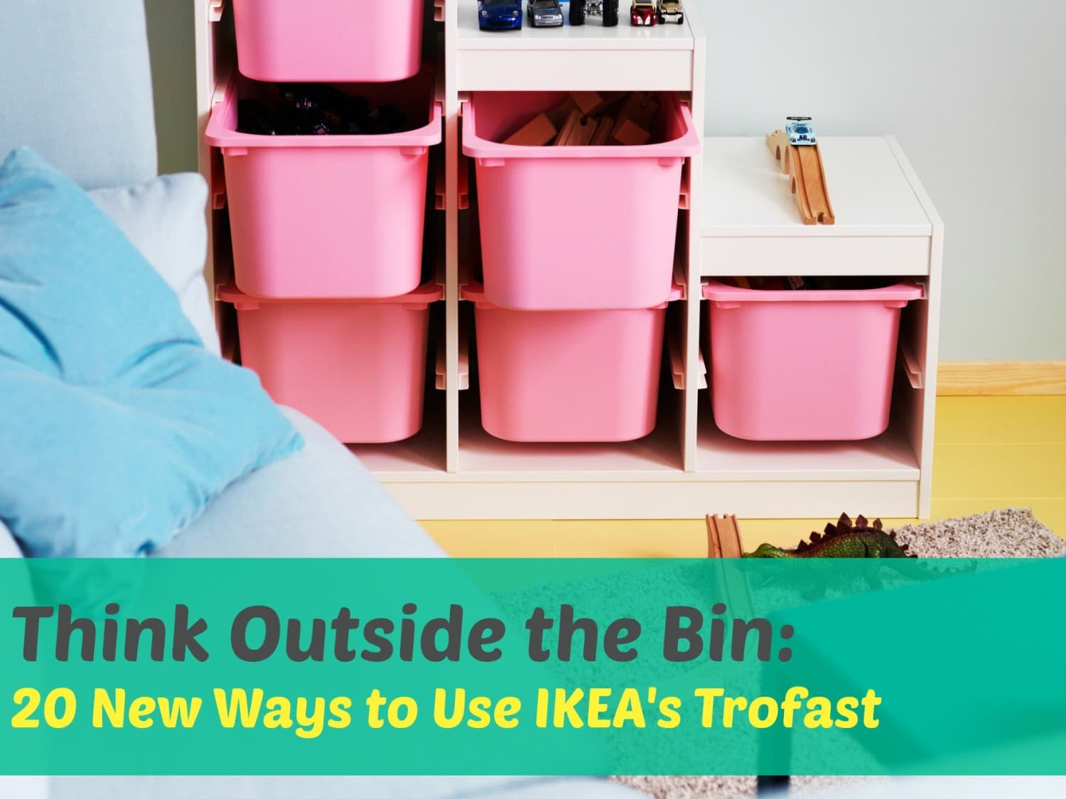 20 Ways To Hack Tweak Repurpose Reimagine Ikeas Trofast