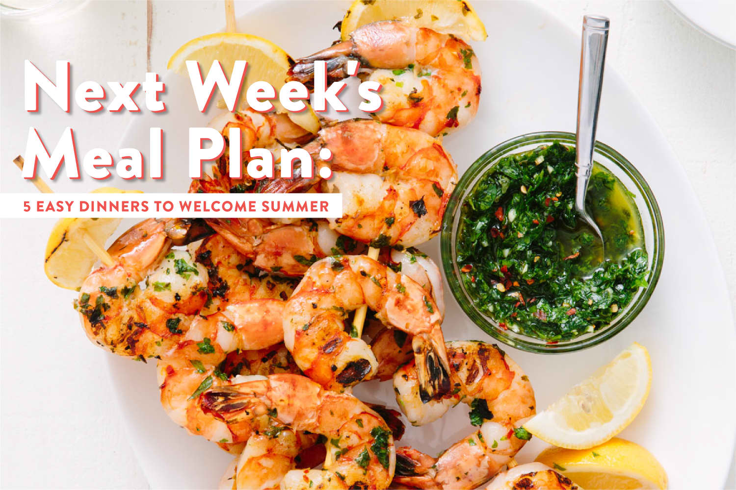 Next Week's Meal Plan: 5 Easy Dinners to Welcome Summer