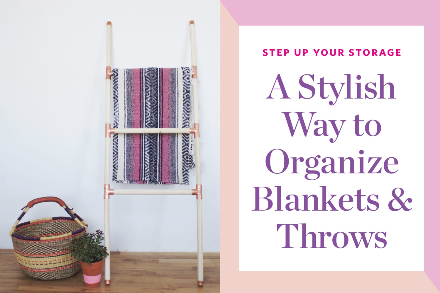 Step Up Your Storage: My Favorite Way to Organize Blankets & Throws (& More!)