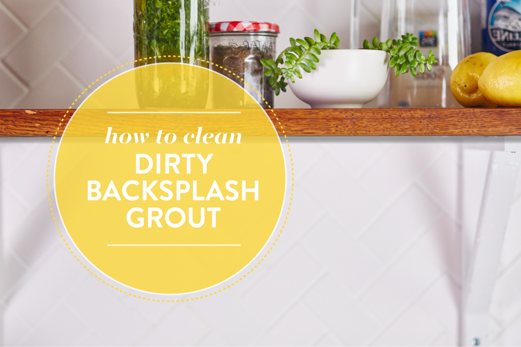 How To Make Your Own Backsplash Grout Cleaner Kitchn