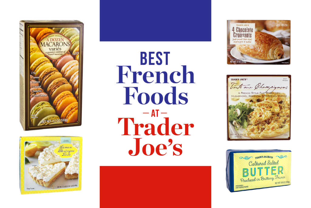 The Best French Foods to Buy at Trader Joe's