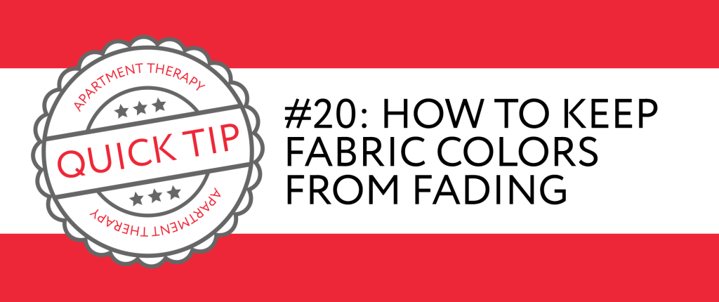 Quick Tip #20: How to Keep Fabric Colors from Fading