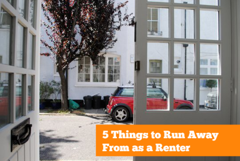 5 Things to Run Away From as a Renter