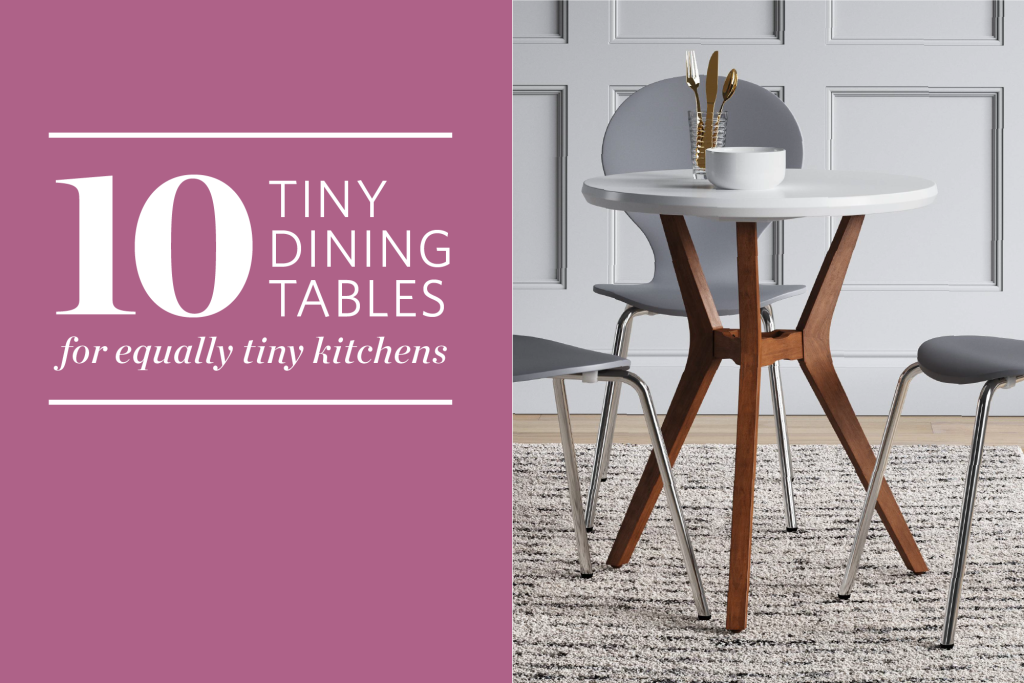 10 Dining Tables for the Tiniest Spaces & Tiniest Budgets