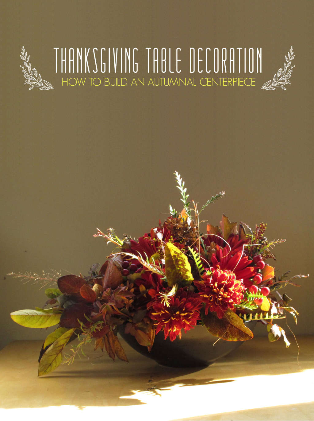 Thanksgiving Table Decor, Step by Step: How To Build a Centerpiece