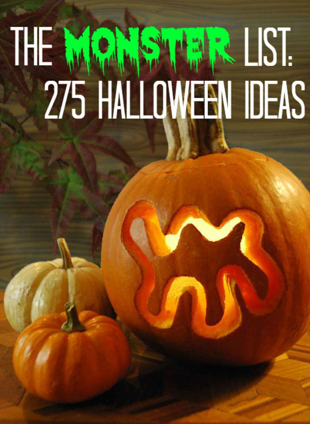The MONSTER List: 275 Halloween Ideas