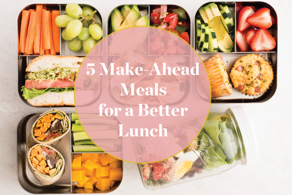 5 Make-Ahead Recipes for a Better Week of Lunches