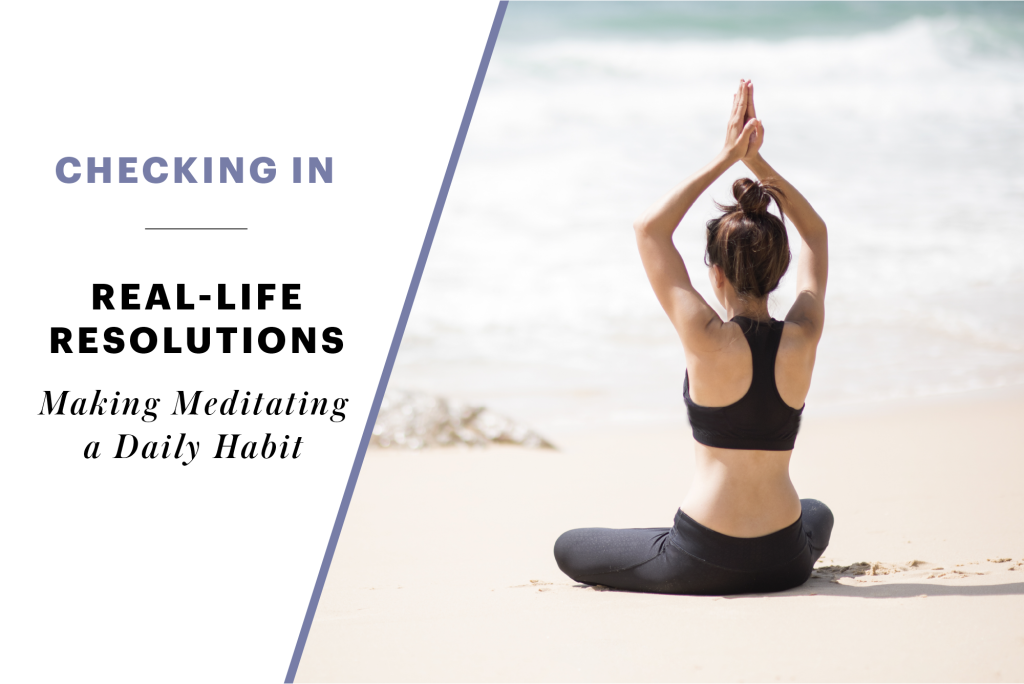 Real-Life Resolution: Takeaways from Two Weeks of Meditation