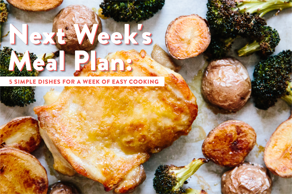 5 Simple Dishes for a Week of Easy Cooking