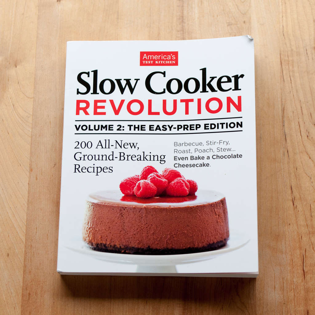 Slow Cooker Revolution Volume 2 Easy Prep Edition By