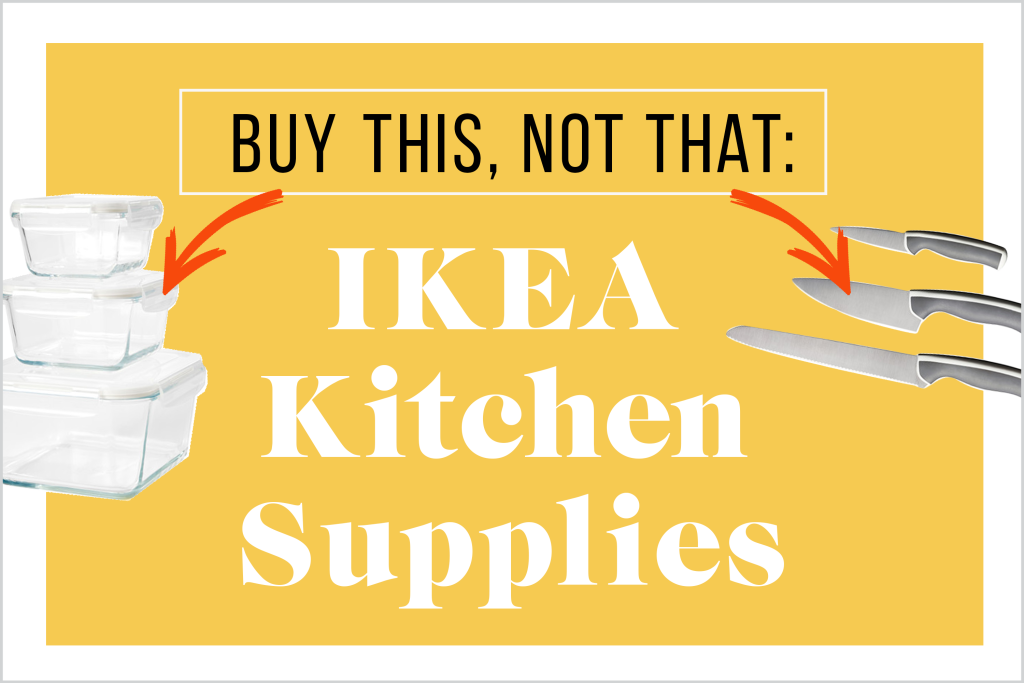 Buy This, Not That: IKEA Kitchen Supplies | Kitchn
