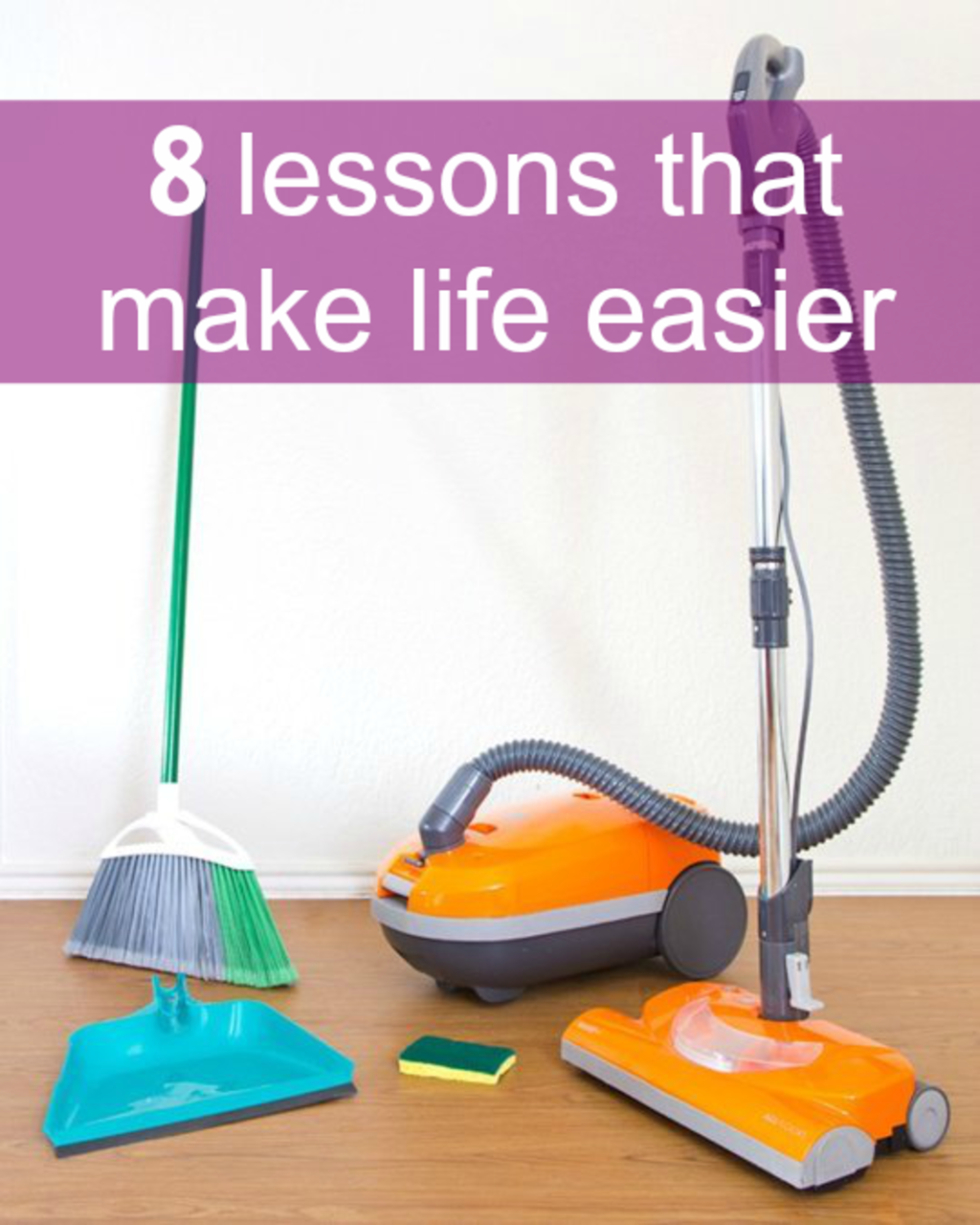 8 Life Lessons to Learn to Make Adulthood Easier