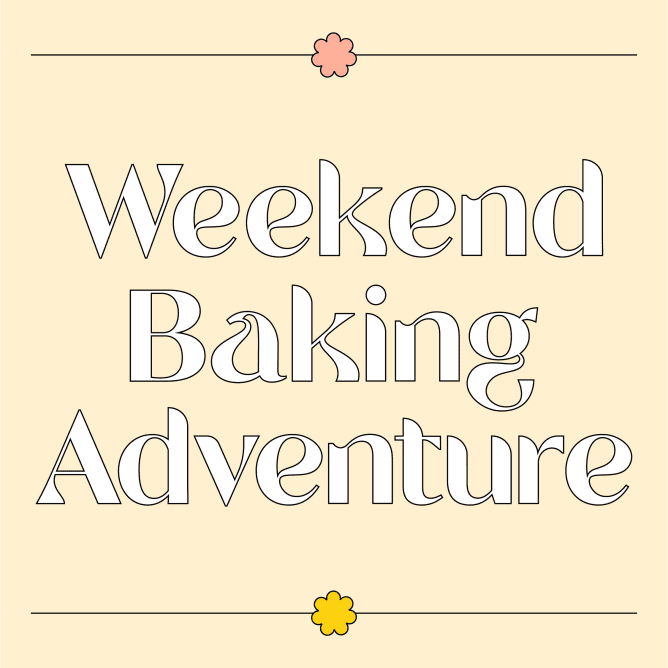 Weekend Baking Adventure