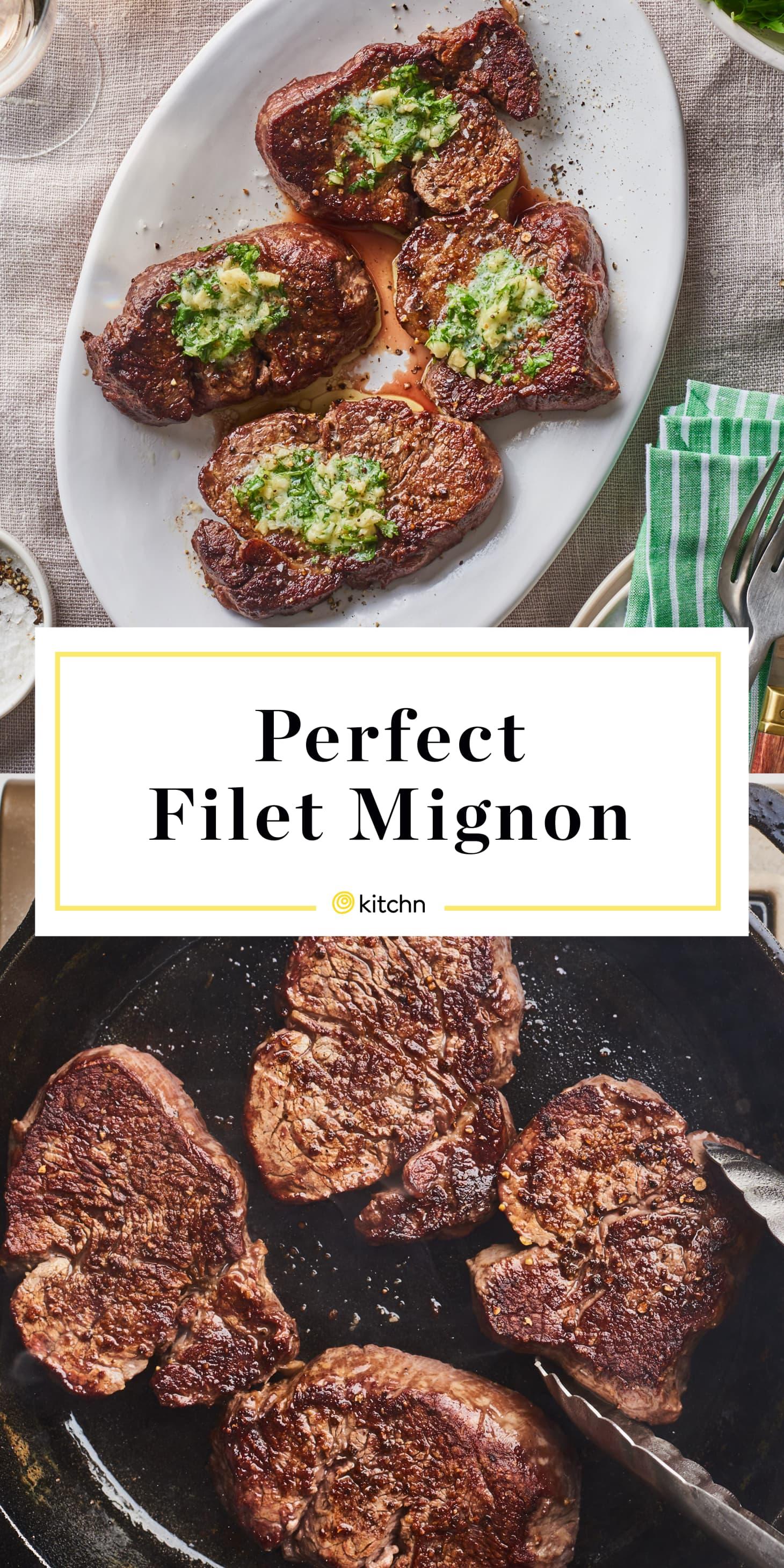 The Perfect Filet Mignon Recipe Kitchn