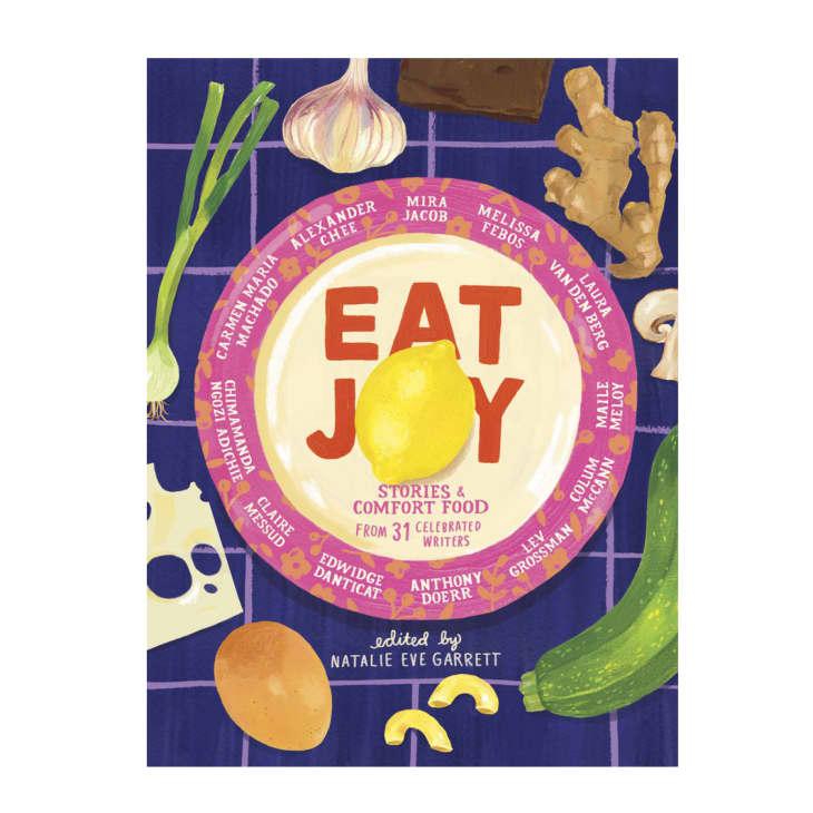 产品图片:Natalie Eve Garrett的《吃欢乐:31位著名作家的故事与安慰食品》