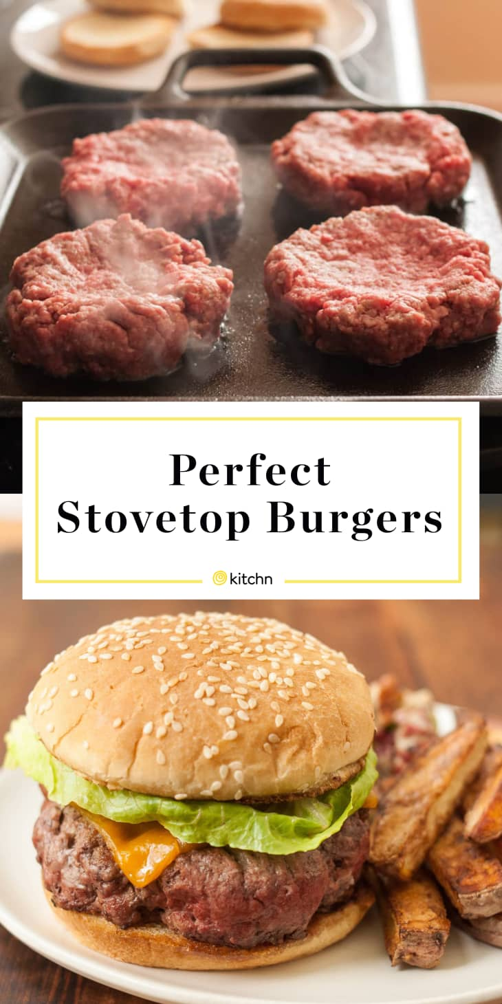How To Make The Best Burgers On The Stovetop Kitchn