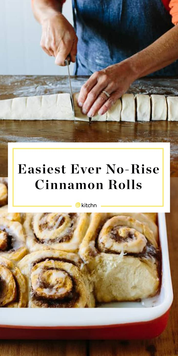 How To Make The Easiest Cinnamon Rolls Of All Time Kitchn